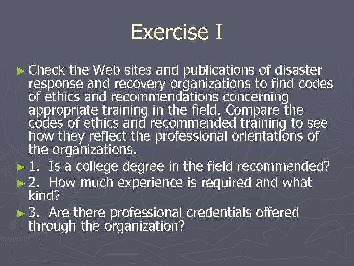 Exercise I ► Check the Web sites and publications of disaster response and recovery