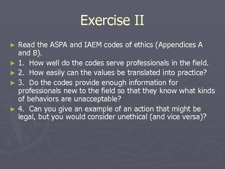 Exercise II Read the ASPA and IAEM codes of ethics (Appendices A and B).