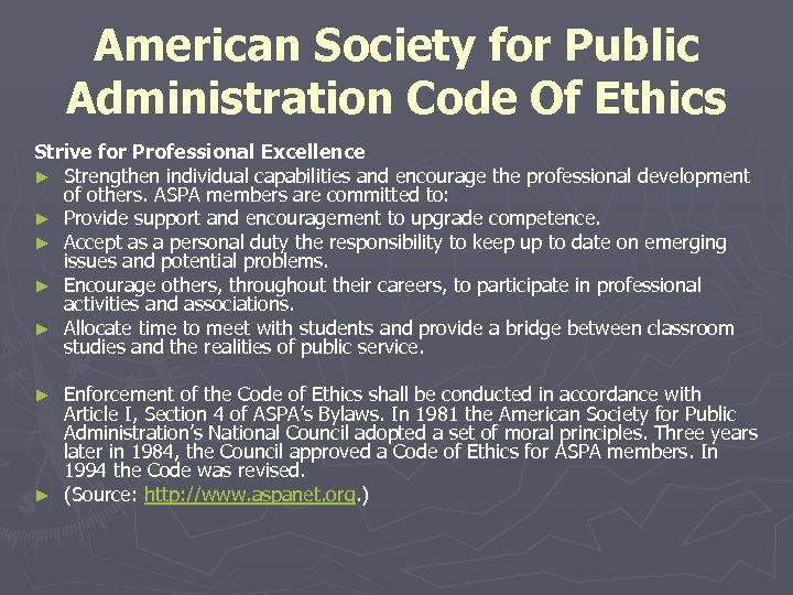 American Society for Public Administration Code Of Ethics Strive for Professional Excellence ► Strengthen