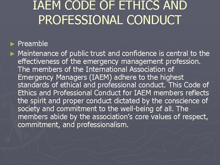 IAEM CODE OF ETHICS AND PROFESSIONAL CONDUCT Preamble ► Maintenance of public trust and