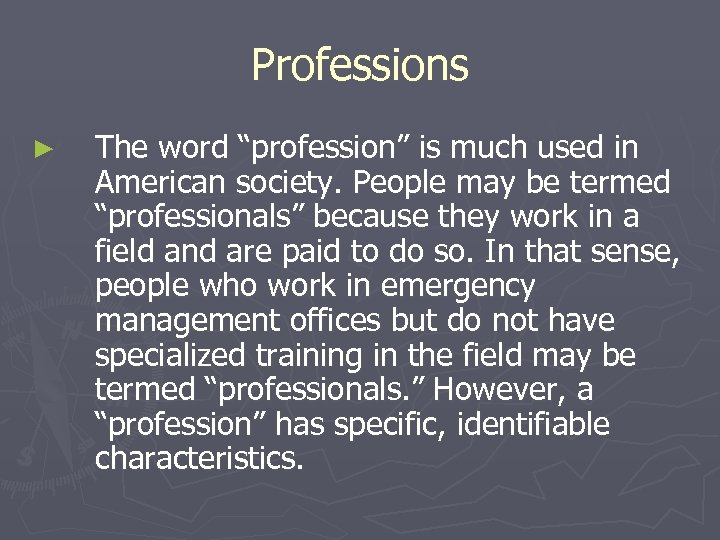 """Professions ► The word """"profession"""" is much used in American society. People may be"""