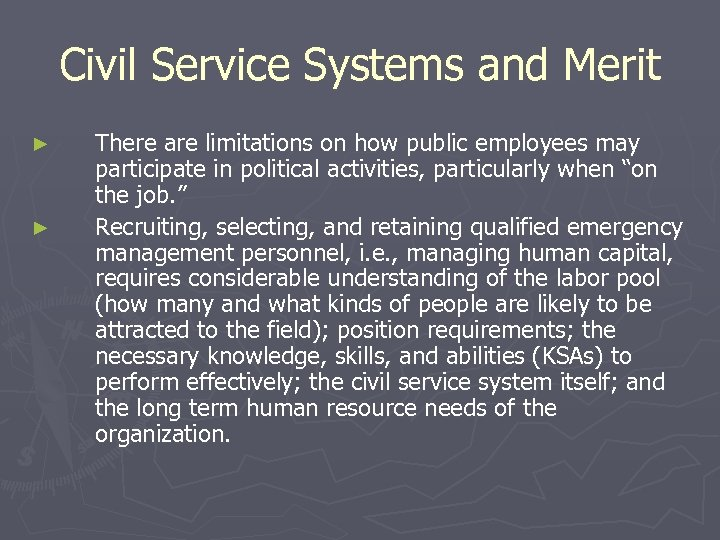 Civil Service Systems and Merit ► ► There are limitations on how public employees