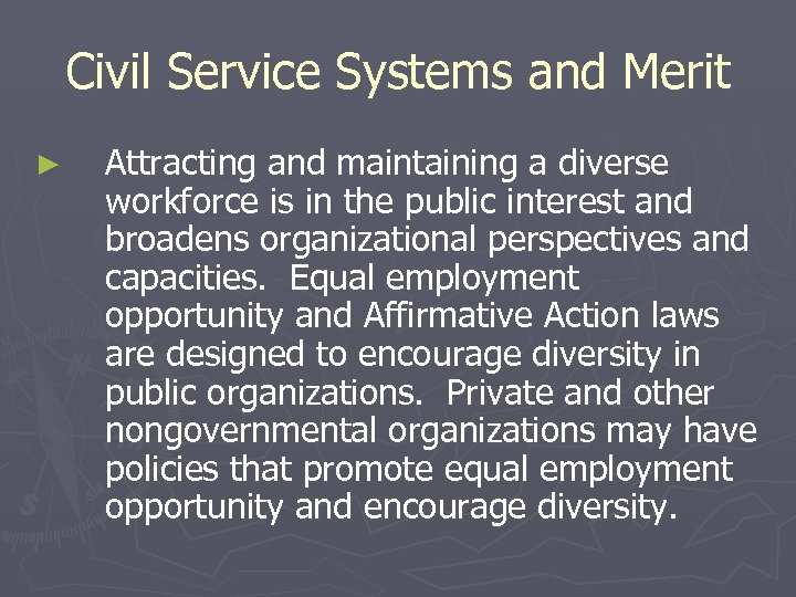 Civil Service Systems and Merit ► Attracting and maintaining a diverse workforce is in