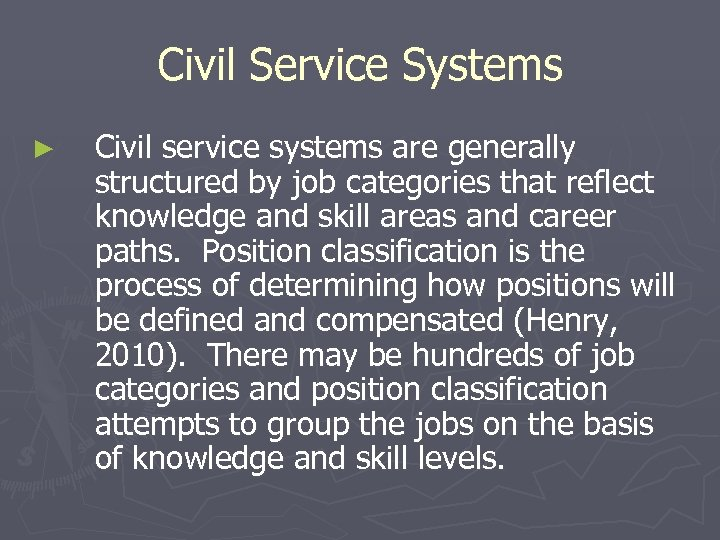 Civil Service Systems ► Civil service systems are generally structured by job categories that