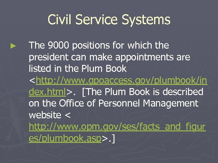 Civil Service Systems ► The 9000 positions for which the president can make appointments