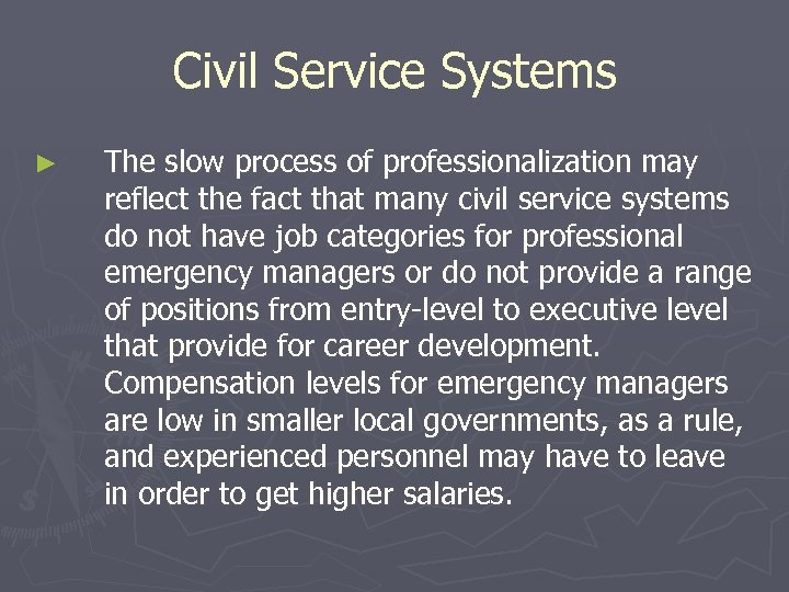 Civil Service Systems ► The slow process of professionalization may reflect the fact that