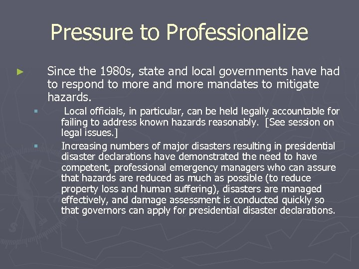 Pressure to Professionalize Since the 1980 s, state and local governments have had to