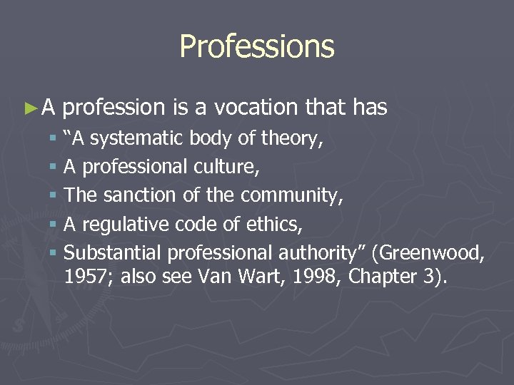 """Professions ►A profession is a vocation that has § """"A systematic body of theory,"""