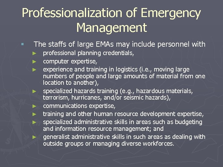 Professionalization of Emergency Management § The staffs of large EMAs may include personnel with