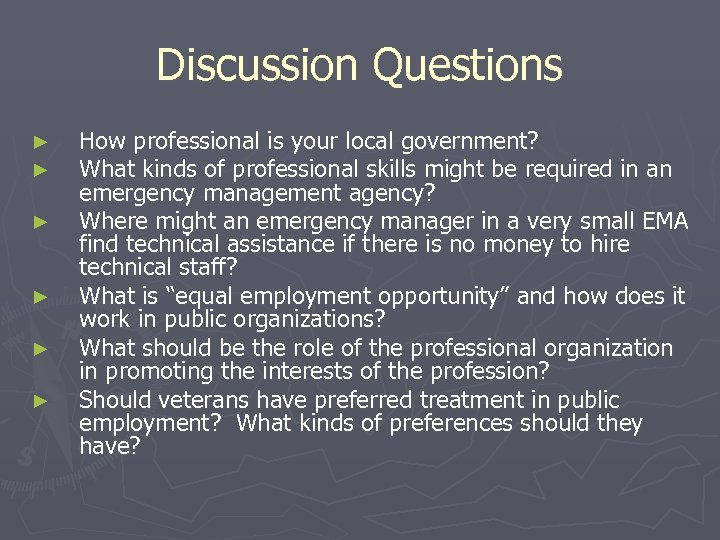 Discussion Questions ► ► ► How professional is your local government? What kinds of