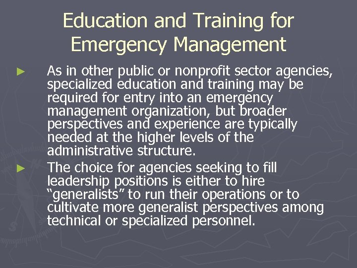Education and Training for Emergency Management ► ► As in other public or nonprofit