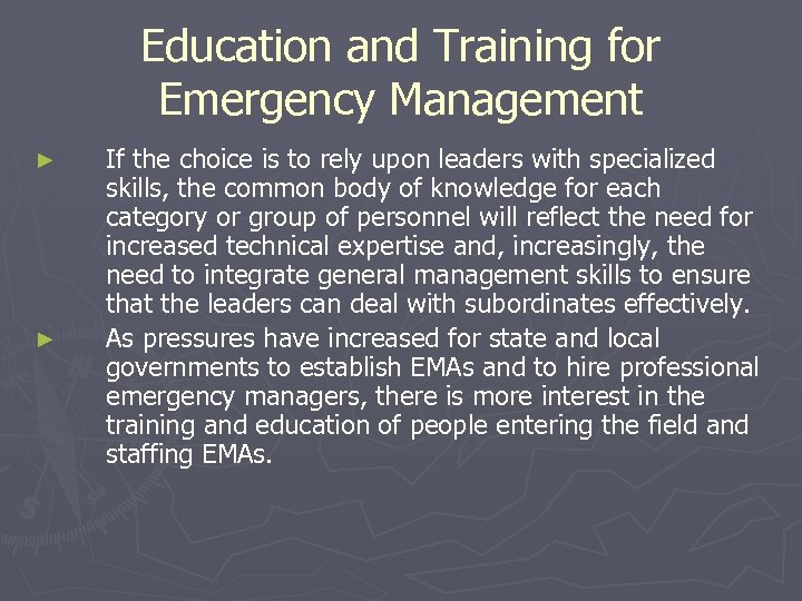Education and Training for Emergency Management ► ► If the choice is to rely
