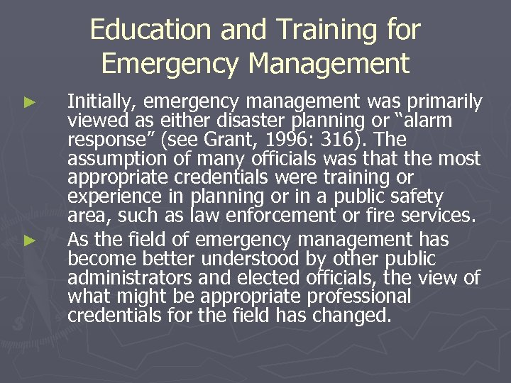 Education and Training for Emergency Management ► ► Initially, emergency management was primarily viewed