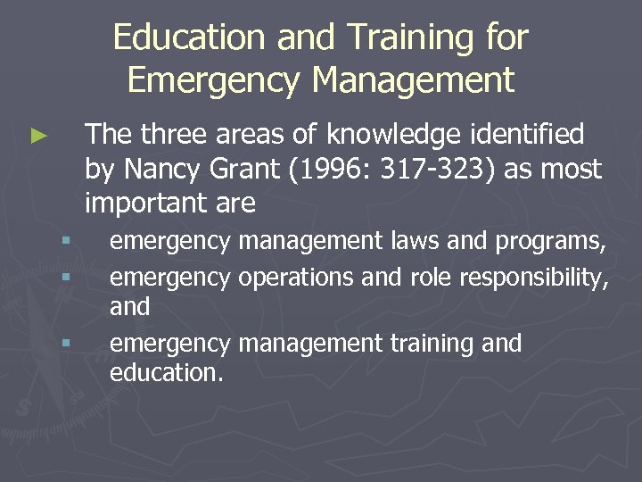 Education and Training for Emergency Management The three areas of knowledge identified by Nancy