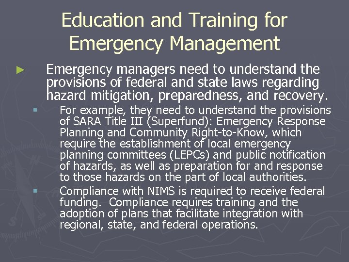 Education and Training for Emergency Management Emergency managers need to understand the provisions of