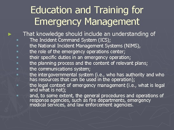 Education and Training for Emergency Management That knowledge should include an understanding of ►