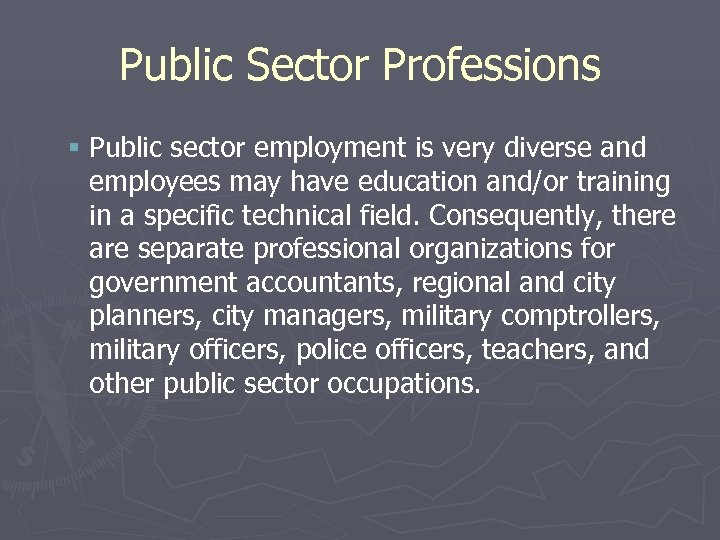 Public Sector Professions § Public sector employment is very diverse and employees may have