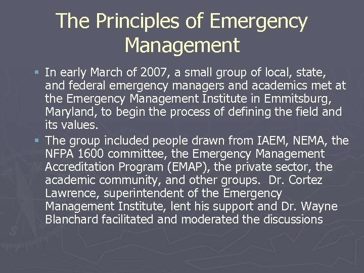 The Principles of Emergency Management § In early March of 2007, a small group