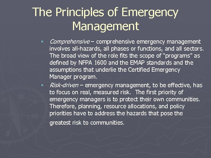 The Principles of Emergency Management § Comprehensive – comprehensive emergency management involves all-hazards, all