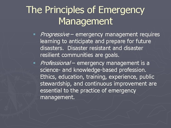 The Principles of Emergency Management § Progressive – emergency management requires learning to anticipate