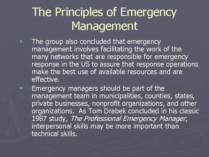 The Principles of Emergency Management § § The group also concluded that emergency management