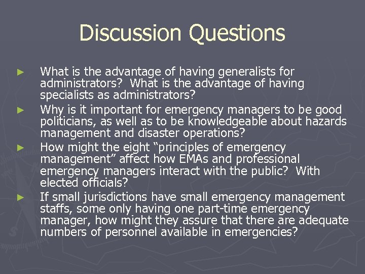 Discussion Questions ► ► What is the advantage of having generalists for administrators? What