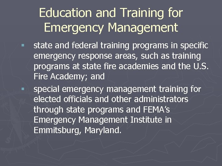 Education and Training for Emergency Management § state and federal training programs in specific