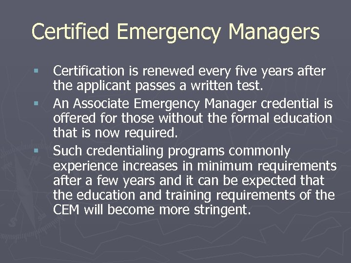 Certified Emergency Managers § Certification is renewed every five years after the applicant passes