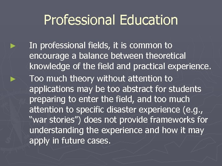 Professional Education ► ► In professional fields, it is common to encourage a balance