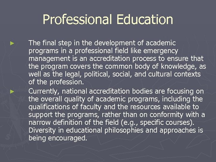 Professional Education ► ► The final step in the development of academic programs in