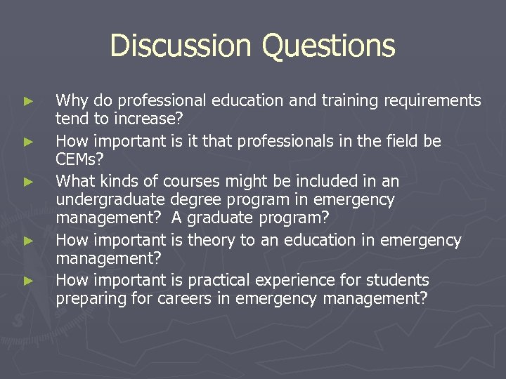 Discussion Questions ► ► ► Why do professional education and training requirements tend to