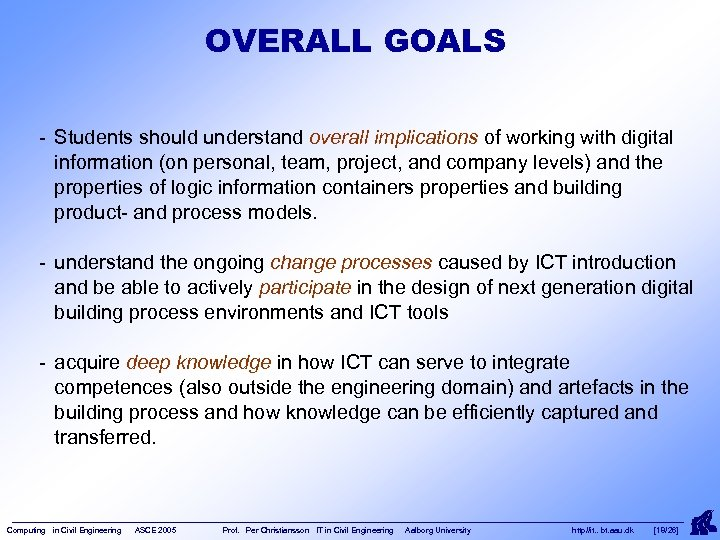 OVERALL GOALS - Students should understand overall implications of working with digital information (on