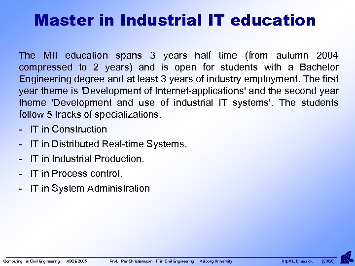 Master in Industrial IT education The MII education spans 3 years half time (from