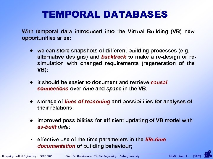 TEMPORAL DATABASES With temporal data introduced into the Virtual Building (VB) new opportunities arise: