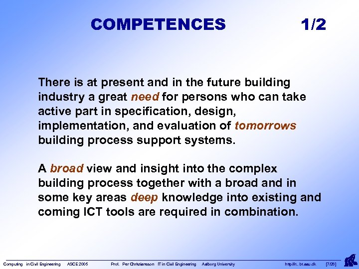 COMPETENCES 1/2 There is at present and in the future building industry a great