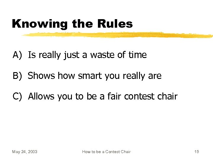 Knowing the Rules A) Is really just a waste of time B) Shows how