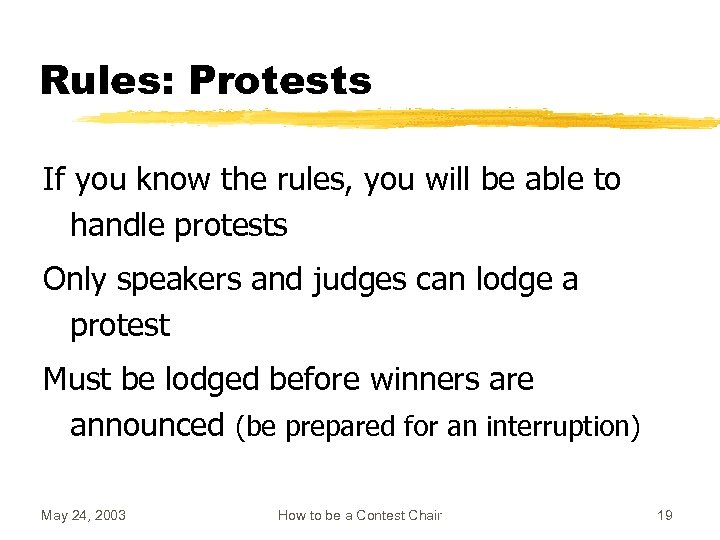 Rules: Protests If you know the rules, you will be able to handle protests