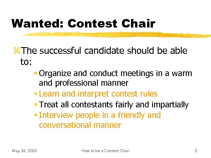 Wanted: Contest Chair z. The successful candidate should be able to: § Organize and