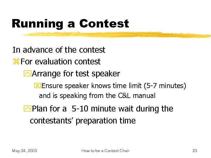 Running a Contest In advance of the contest z For evaluation contest y. Arrange