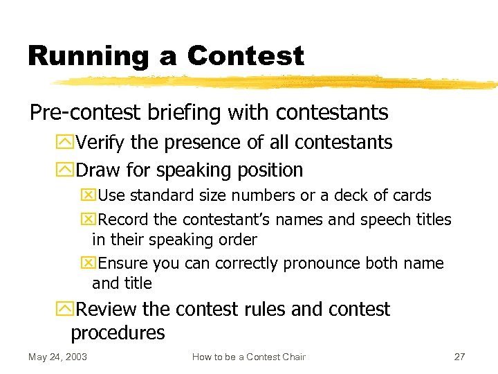 Running a Contest Pre-contest briefing with contestants y. Verify the presence of all contestants