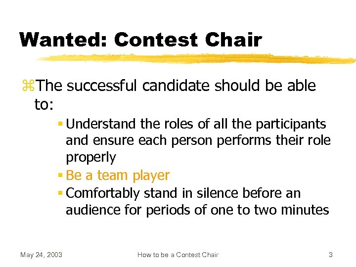 Wanted: Contest Chair z. The successful candidate should be able to: § Understand the