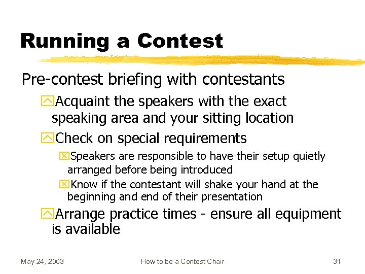 Running a Contest Pre-contest briefing with contestants y. Acquaint the speakers with the exact