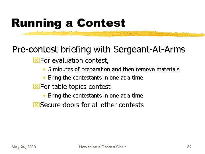 Running a Contest Pre-contest briefing with Sergeant-At-Arms x. For evaluation contest, • 5 minutes