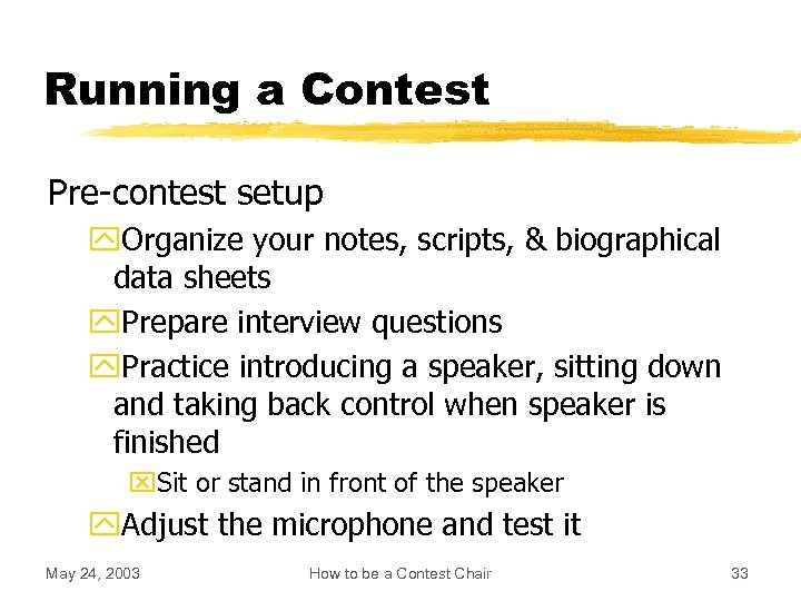 Running a Contest Pre-contest setup y. Organize your notes, scripts, & biographical data sheets