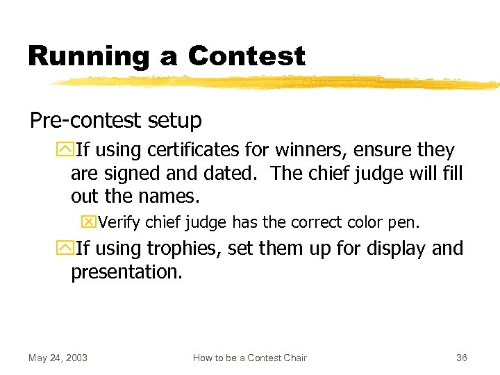 Running a Contest Pre-contest setup y. If using certificates for winners, ensure they are
