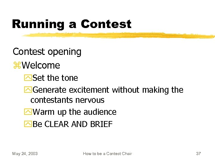 Running a Contest opening z. Welcome y. Set the tone y. Generate excitement without