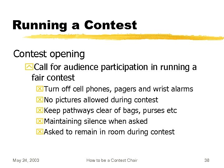 Running a Contest opening y. Call for audience participation in running a fair contest