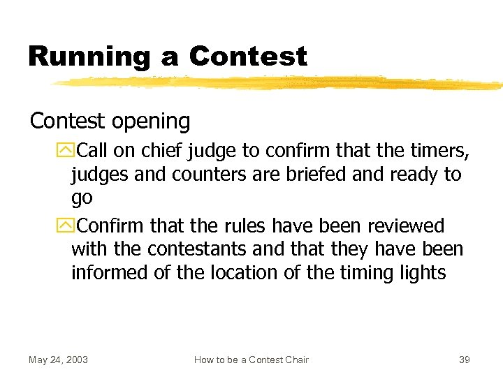 Running a Contest opening y. Call on chief judge to confirm that the timers,