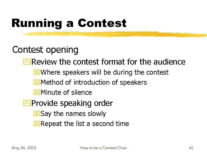 Running a Contest opening y. Review the contest format for the audience x. Where