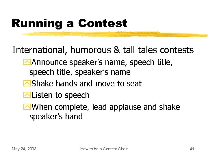 Running a Contest International, humorous & tall tales contests y. Announce speaker's name, speech